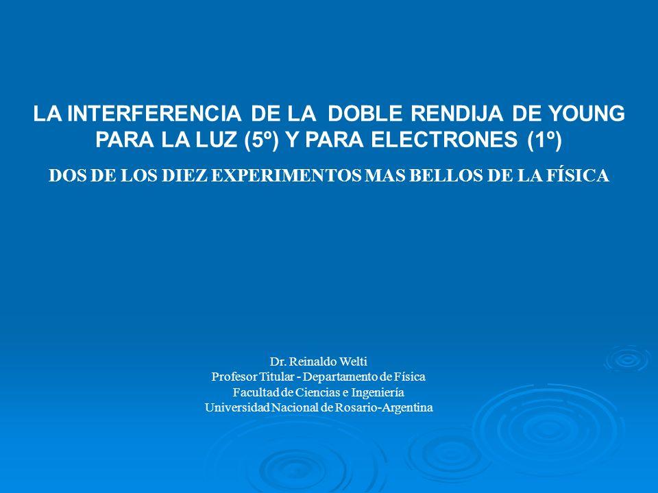 DOS DE LOS DIEZ EXPERIMENTOS MAS BELLOS DE LA FÍSICA