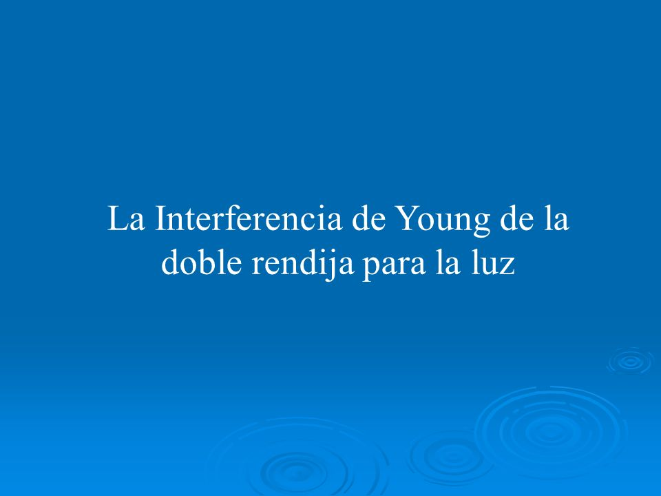La Interferencia de Young de la doble rendija para la luz