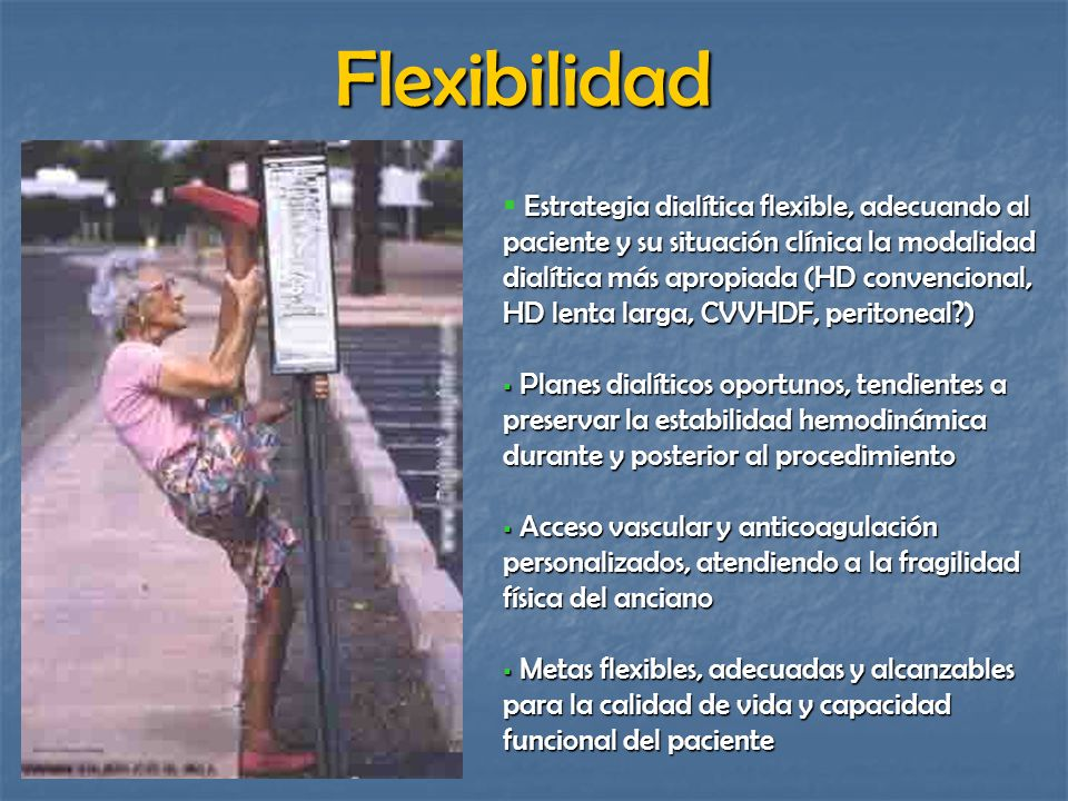 Flexibilidad Estrategia dialítica flexible, adecuando al