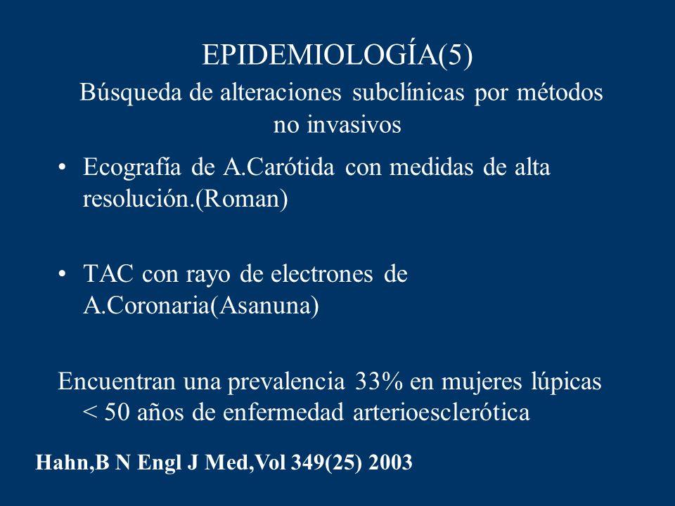 EPIDEMIOLOGÍA(5) Búsqueda de alteraciones subclínicas por métodos no invasivos