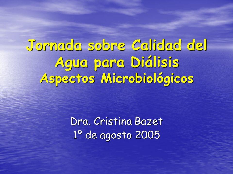 Jornada sobre Calidad del Agua para Diálisis Aspectos Microbiológicos