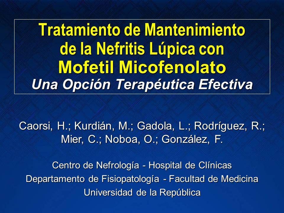 Tratamiento de Mantenimiento de la Nefritis Lúpica con Mofetil Micofenolato Una Opción Terapéutica Efectiva