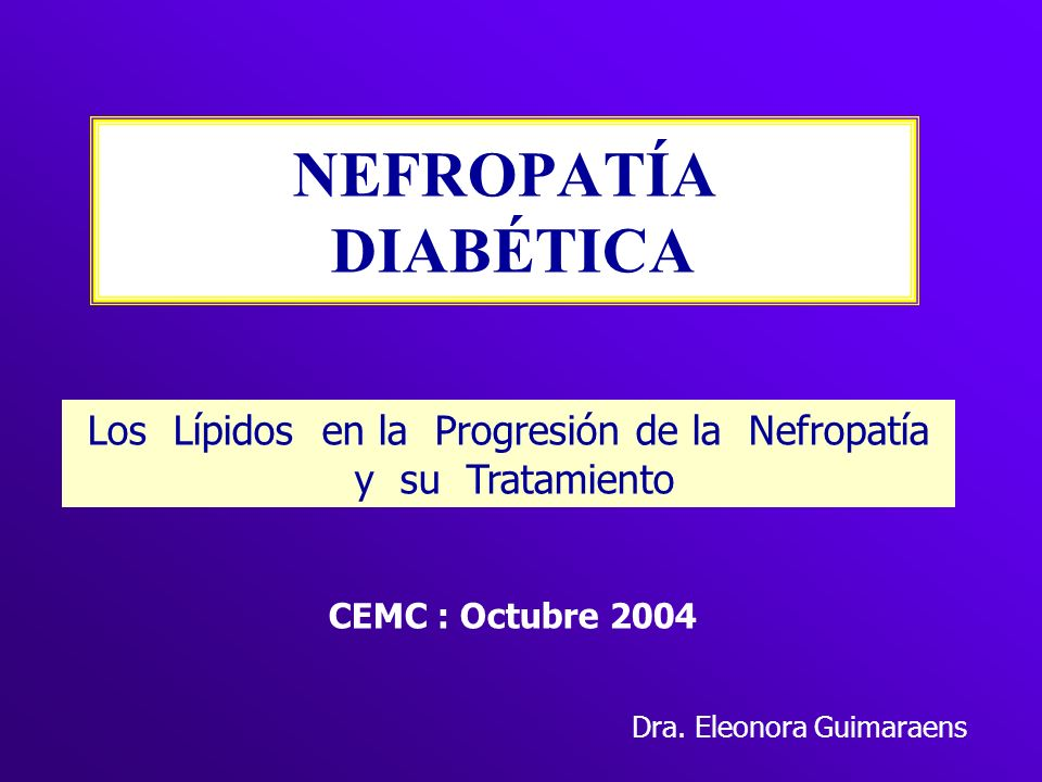 NEFROPATÍA DIABÉTICA Los Lípidos en la Progresión de la Nefropatía