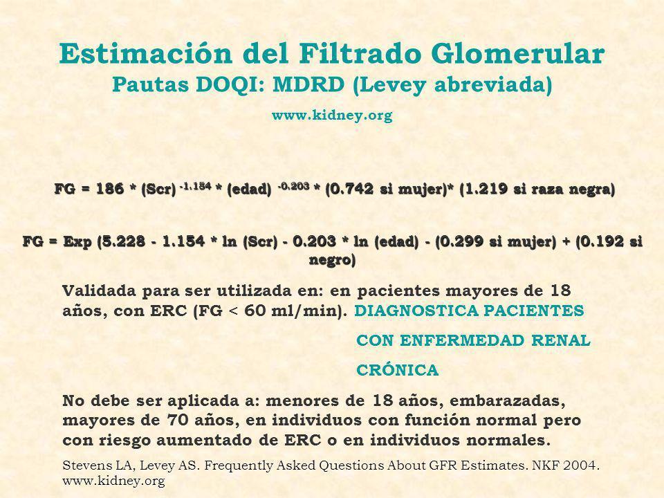 Estimación del Filtrado Glomerular Pautas DOQI: MDRD (Levey abreviada)