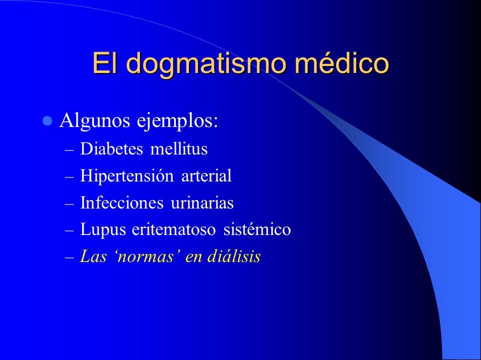 El dogmatismo médico Algunos ejemplos: Diabetes mellitus