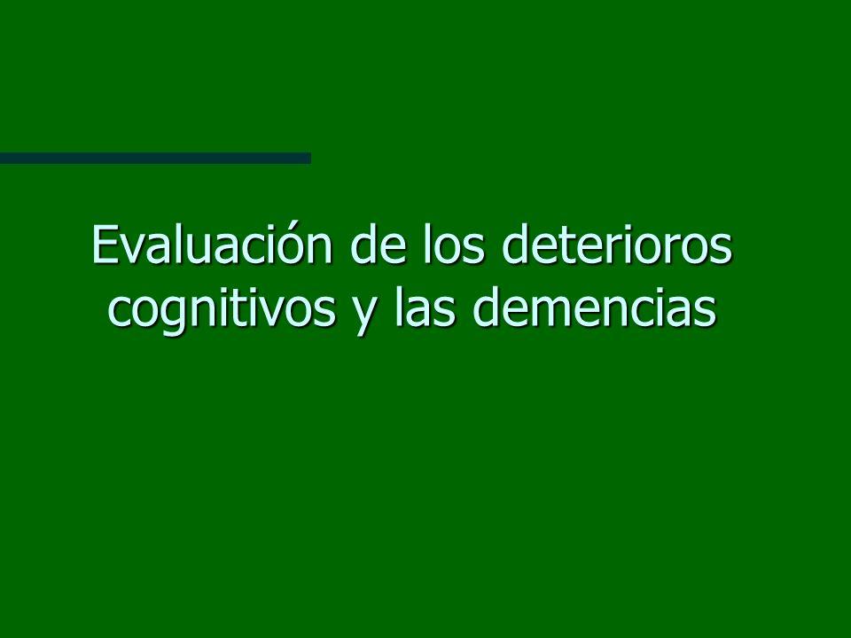 Evaluación de los deterioros cognitivos y las demencias