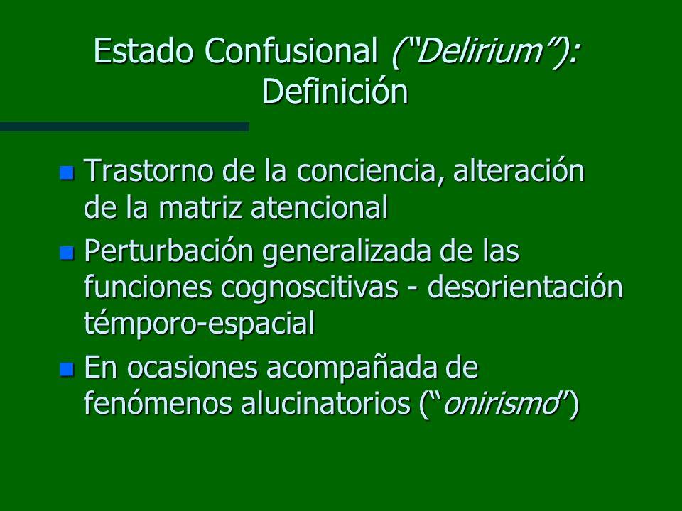 Estado Confusional ( Delirium ): Definición
