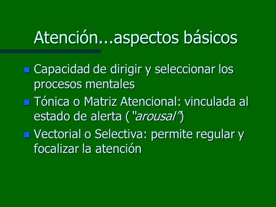 Atención...aspectos básicos