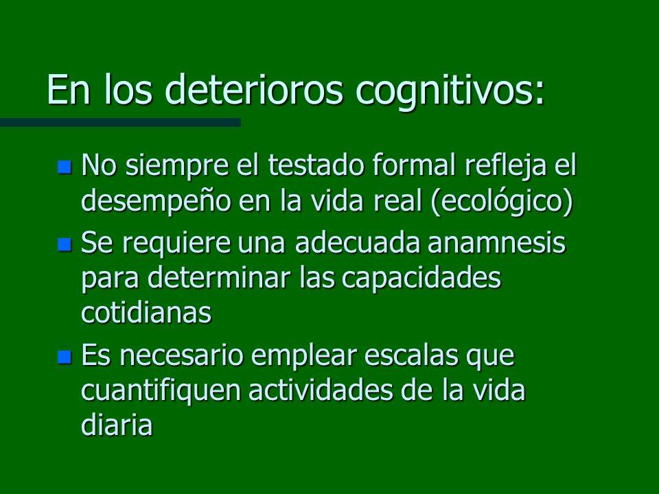 En los deterioros cognitivos: