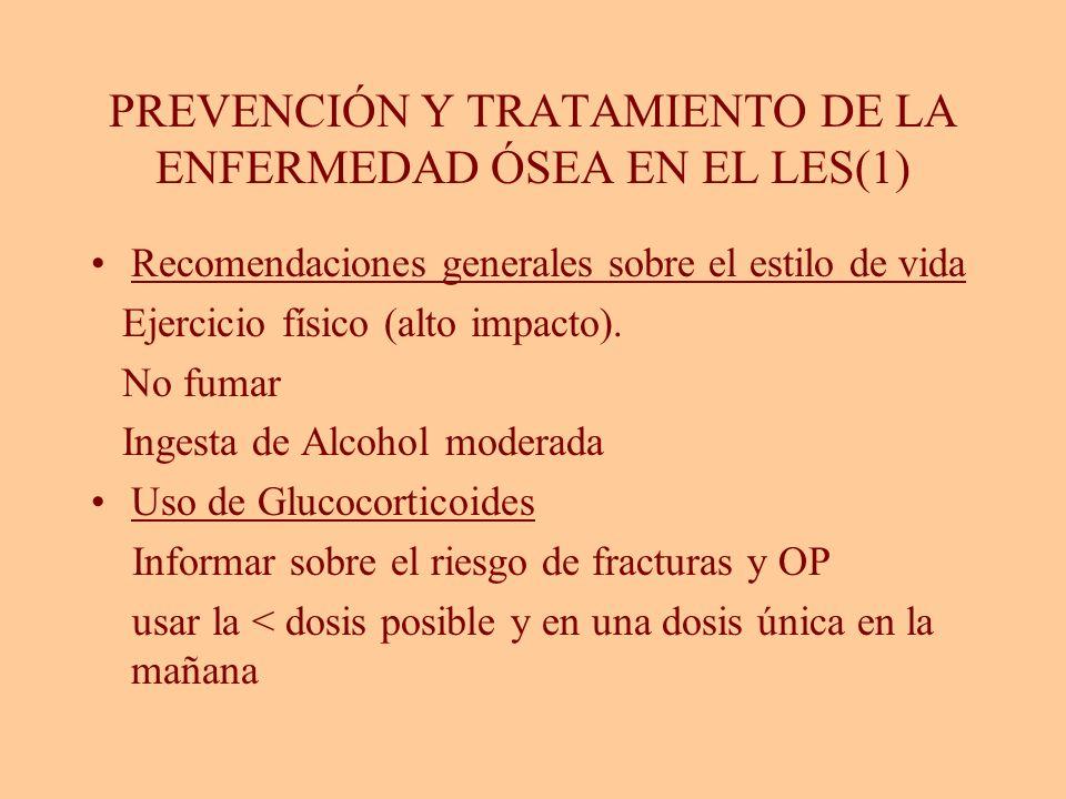 PREVENCIÓN Y TRATAMIENTO DE LA ENFERMEDAD ÓSEA EN EL LES(1)