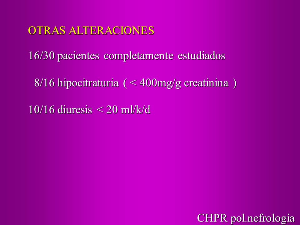 OTRAS ALTERACIONES 16/30 pacientes completamente estudiados. 8/16 hipocitraturia ( < 400mg/g creatinina )