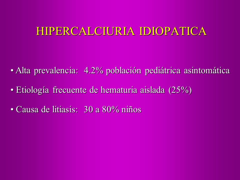 HIPERCALCIURIA IDIOPATICA