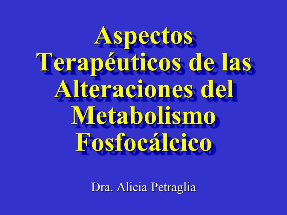 Aspectos Terapéuticos de las Alteraciones del Metabolismo Fosfocálcico