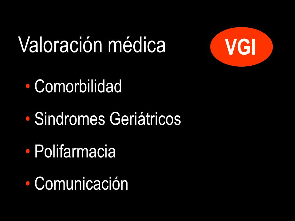 Valoración médica VGI Comorbilidad Sindromes Geriátricos Polifarmacia