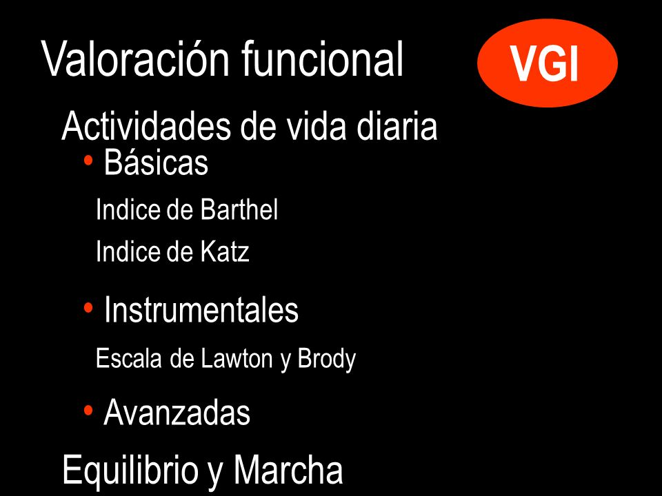 Valoración funcional VGI Básicas Instrumentales Avanzadas