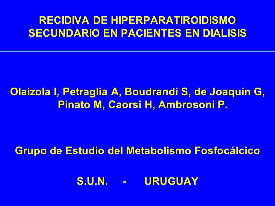 RECIDIVA DE HIPERPARATIROIDISMO SECUNDARIO EN PACIENTES EN DIALISIS