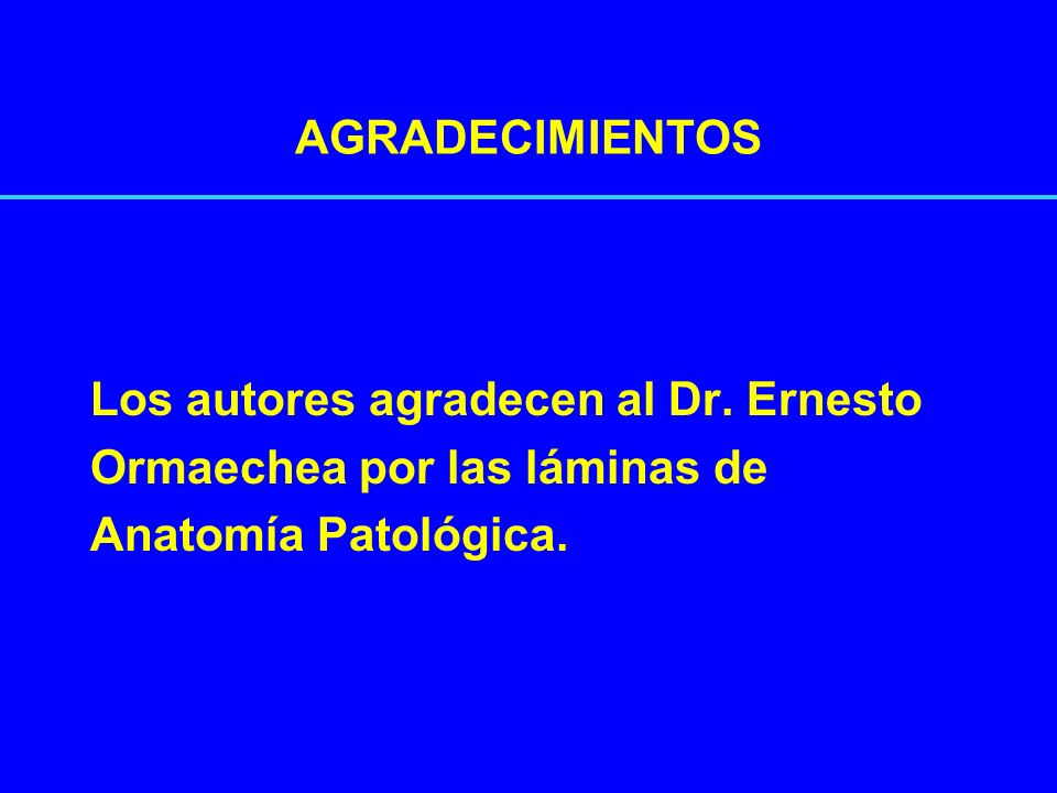 AGRADECIMIENTOS Los autores agradecen al Dr. Ernesto.
