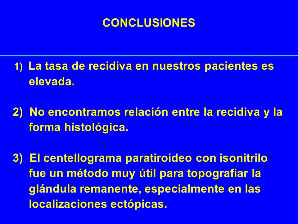 2) No encontramos relación entre la recidiva y la forma histológica.
