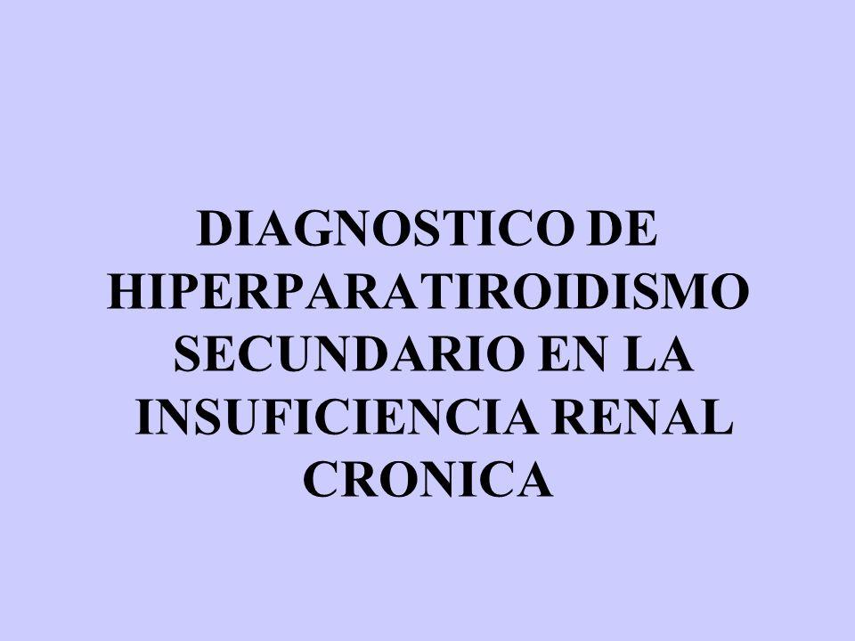 DIAGNOSTICO DE HIPERPARATIROIDISMO SECUNDARIO EN LA INSUFICIENCIA RENAL CRONICA