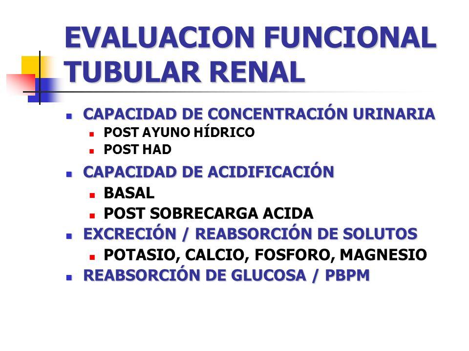 EVALUACION FUNCIONAL TUBULAR RENAL