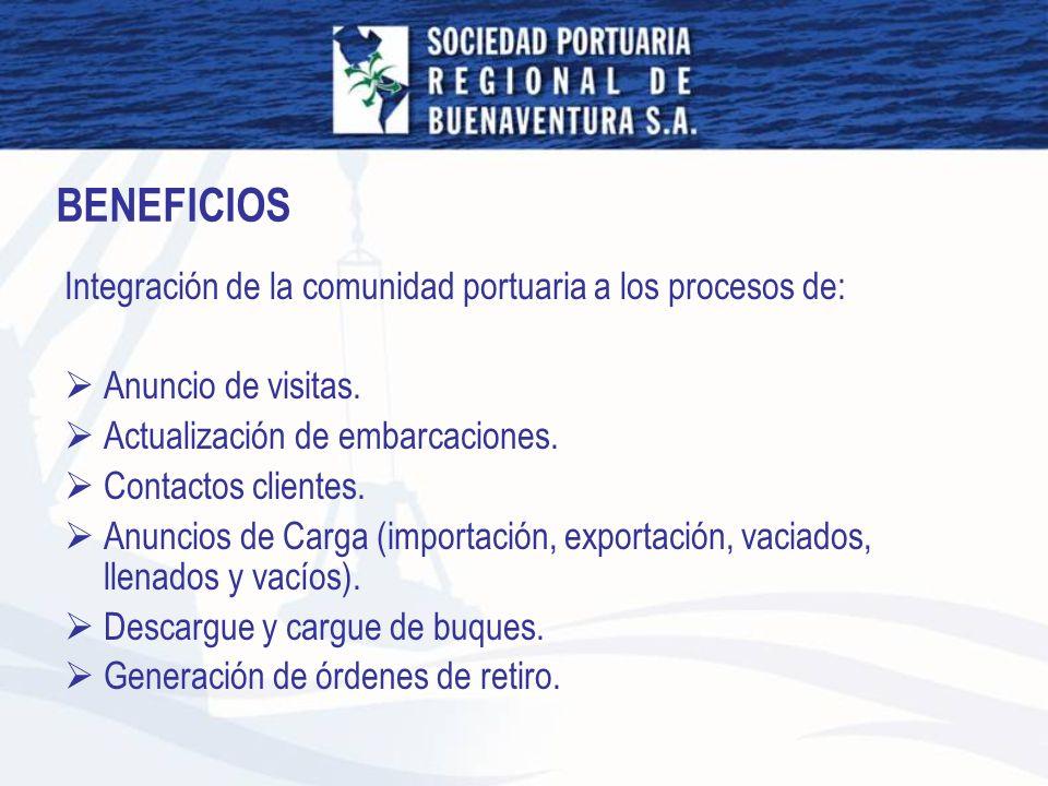 BENEFICIOS Integración de la comunidad portuaria a los procesos de: