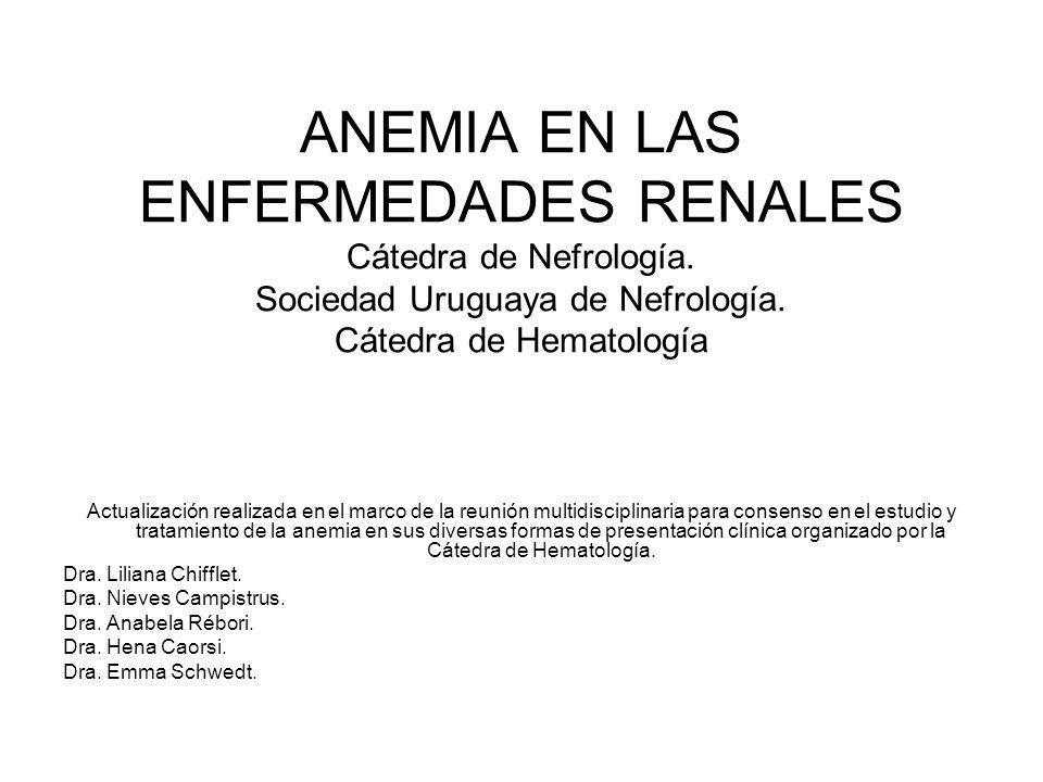 ANEMIA EN LAS ENFERMEDADES RENALES Cátedra de Nefrología