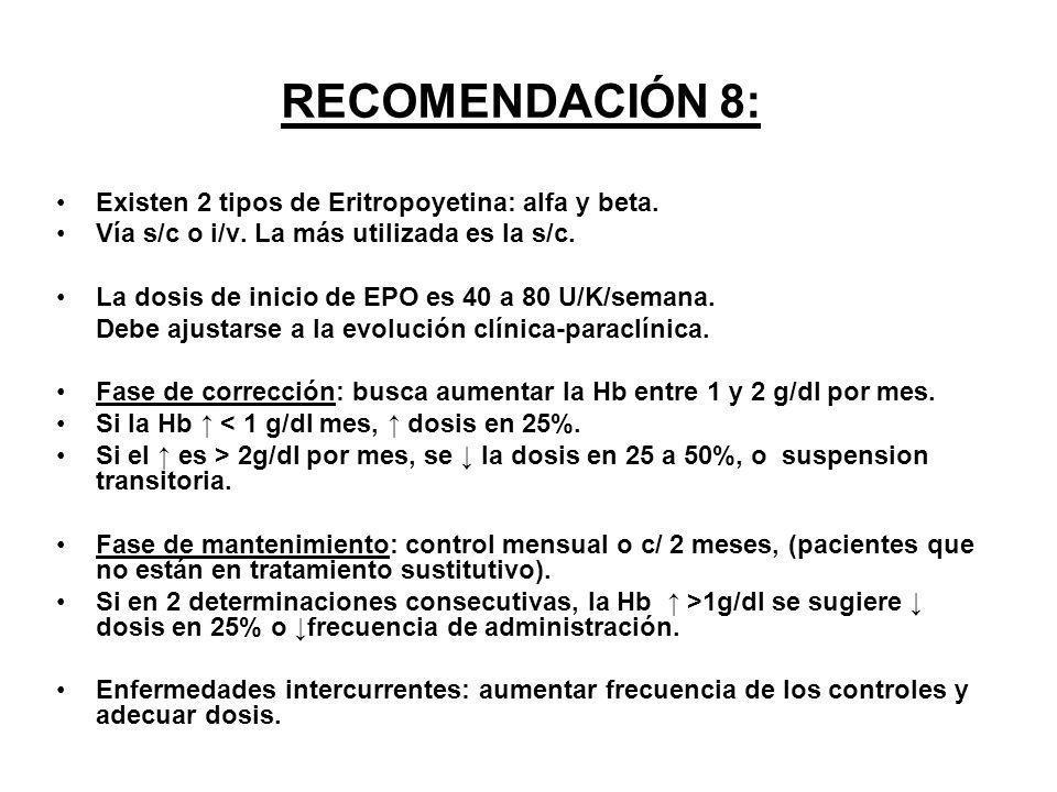 RECOMENDACIÓN 8: Existen 2 tipos de Eritropoyetina: alfa y beta.