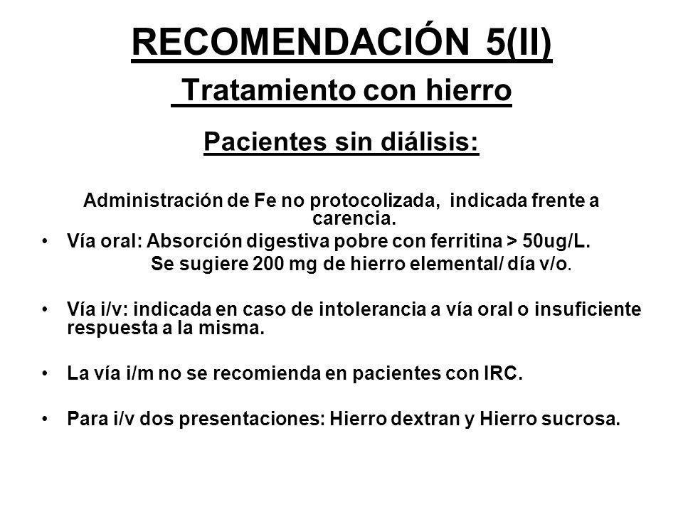 RECOMENDACIÓN 5(II) Tratamiento con hierro