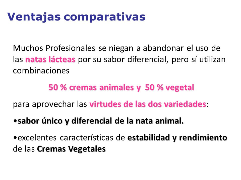 50 % cremas animales y 50 % vegetal