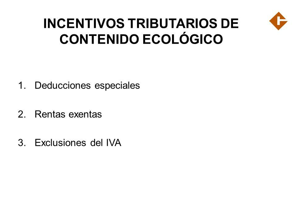 INCENTIVOS TRIBUTARIOS DE CONTENIDO ECOLÓGICO