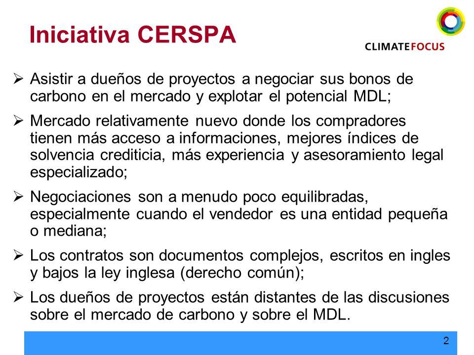 Iniciativa CERSPA Asistir a dueños de proyectos a negociar sus bonos de carbono en el mercado y explotar el potencial MDL;