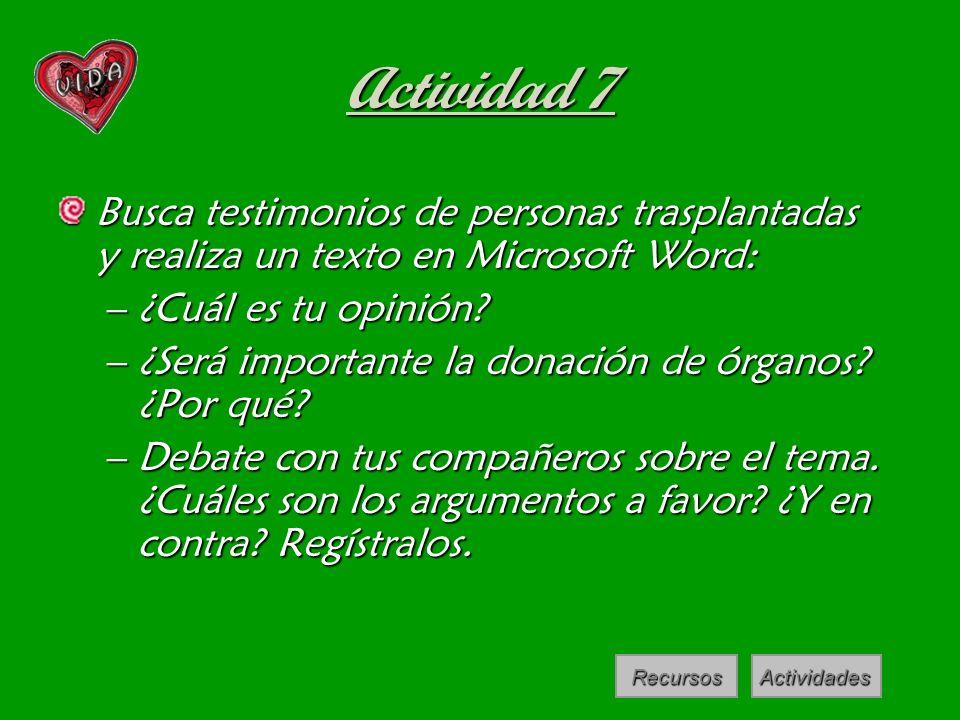 Actividad 7 Busca testimonios de personas trasplantadas y realiza un texto en Microsoft Word: ¿Cuál es tu opinión
