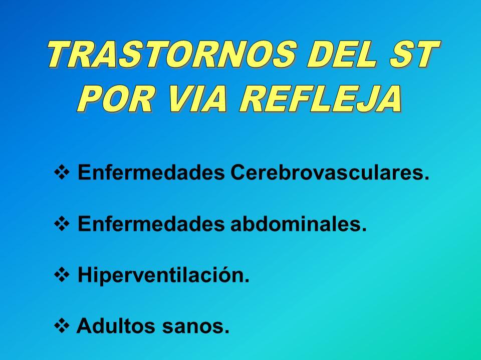 TRASTORNOS DEL ST POR VIA REFLEJA Enfermedades Cerebrovasculares.