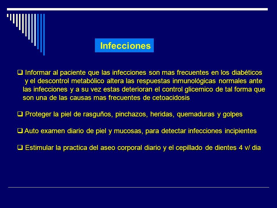 Infecciones Informar al paciente que las infecciones son mas frecuentes en los diabéticos.