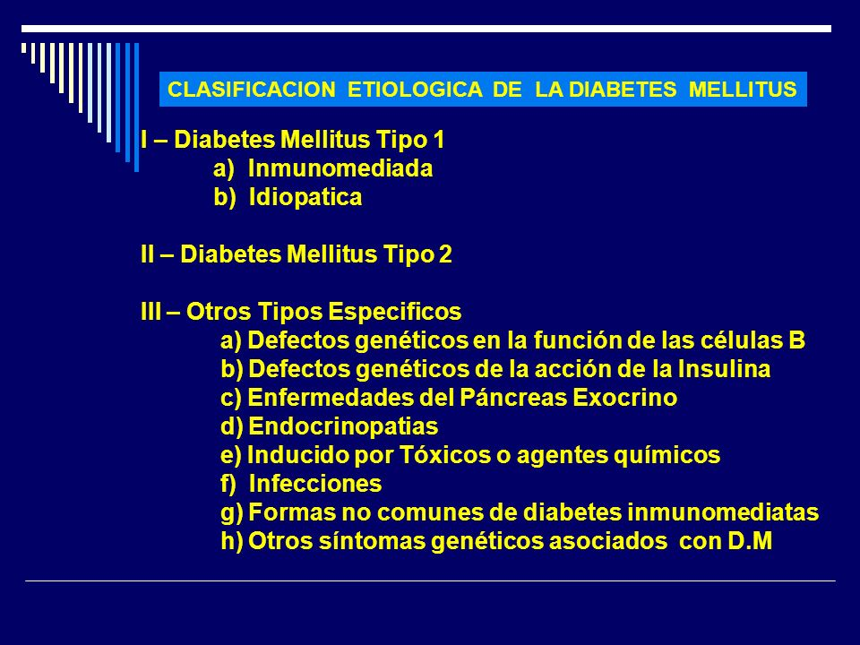 I – Diabetes Mellitus Tipo 1 a) Inmunomediada b) Idiopatica