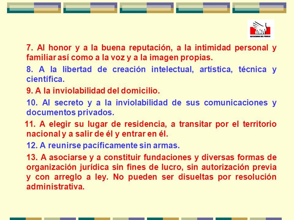 7. Al honor y a la buena reputación, a la intimidad personal y familiar así como a la voz y a la imagen propias.