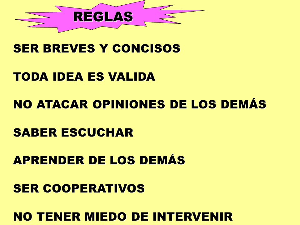 REGLAS SER BREVES Y CONCISOS TODA IDEA ES VALIDA
