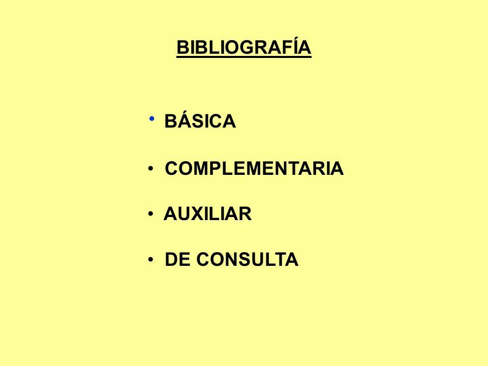 BIBLIOGRAFÍA BÁSICA COMPLEMENTARIA AUXILIAR DE CONSULTA