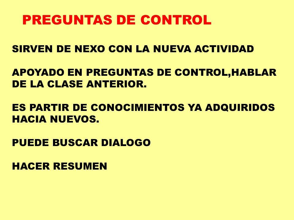 PREGUNTAS DE CONTROL SIRVEN DE NEXO CON LA NUEVA ACTIVIDAD
