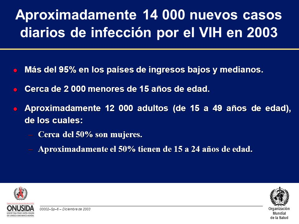 Aproximadamente 14 000 nuevos casos diarios de infección por el VIH en 2003