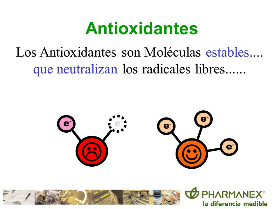 Antioxidantes Los Antioxidantes son Moléculas estables....