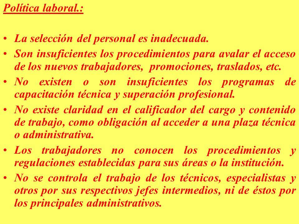Política laboral.: La selección del personal es inadecuada.
