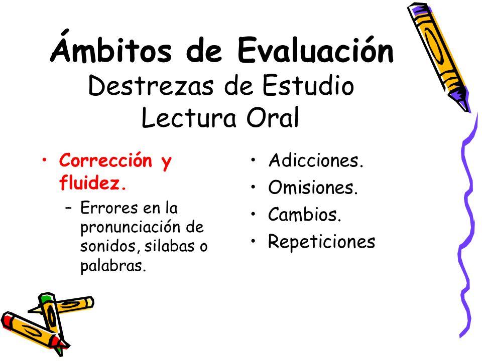 Ámbitos de Evaluación Destrezas de Estudio Lectura Oral