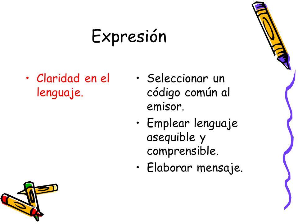 Expresión Claridad en el lenguaje.