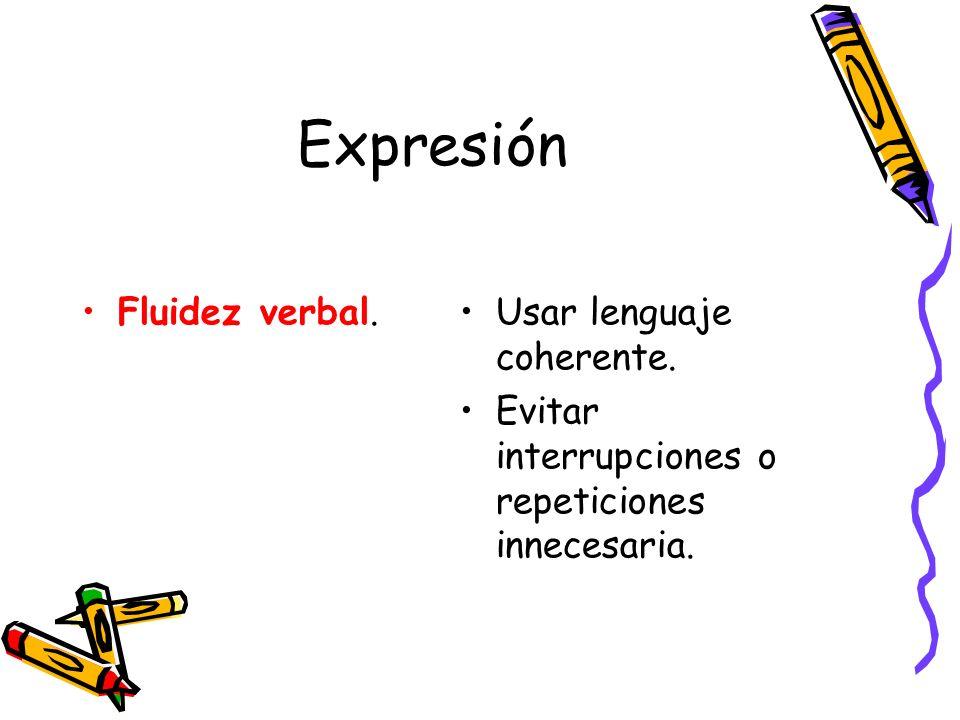 Expresión Fluidez verbal. Usar lenguaje coherente.
