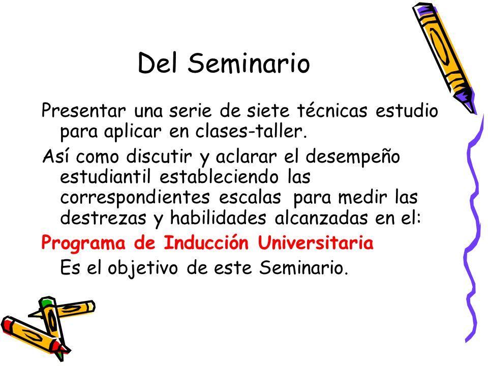 Del Seminario Presentar una serie de siete técnicas estudio para aplicar en clases-taller.