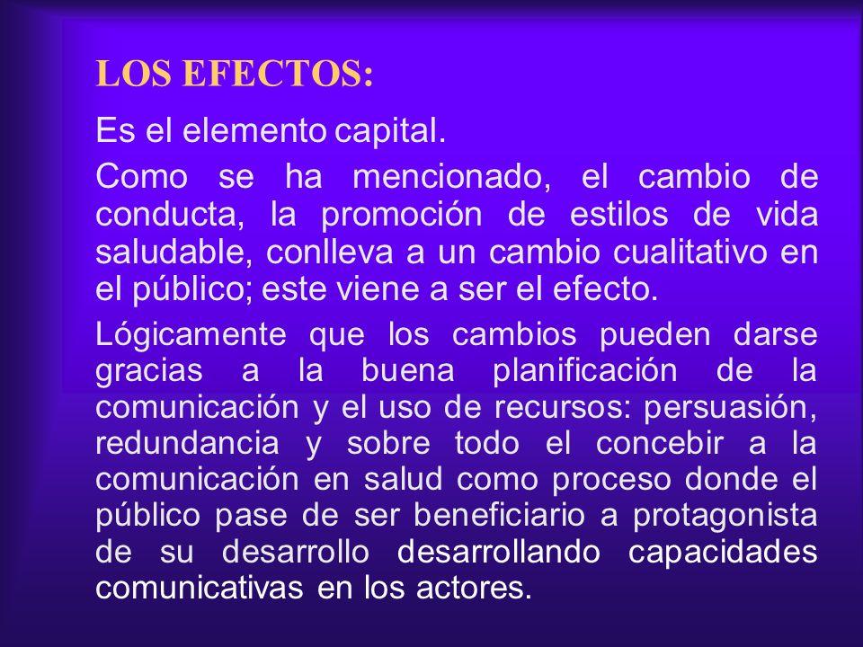 LOS EFECTOS: Es el elemento capital.