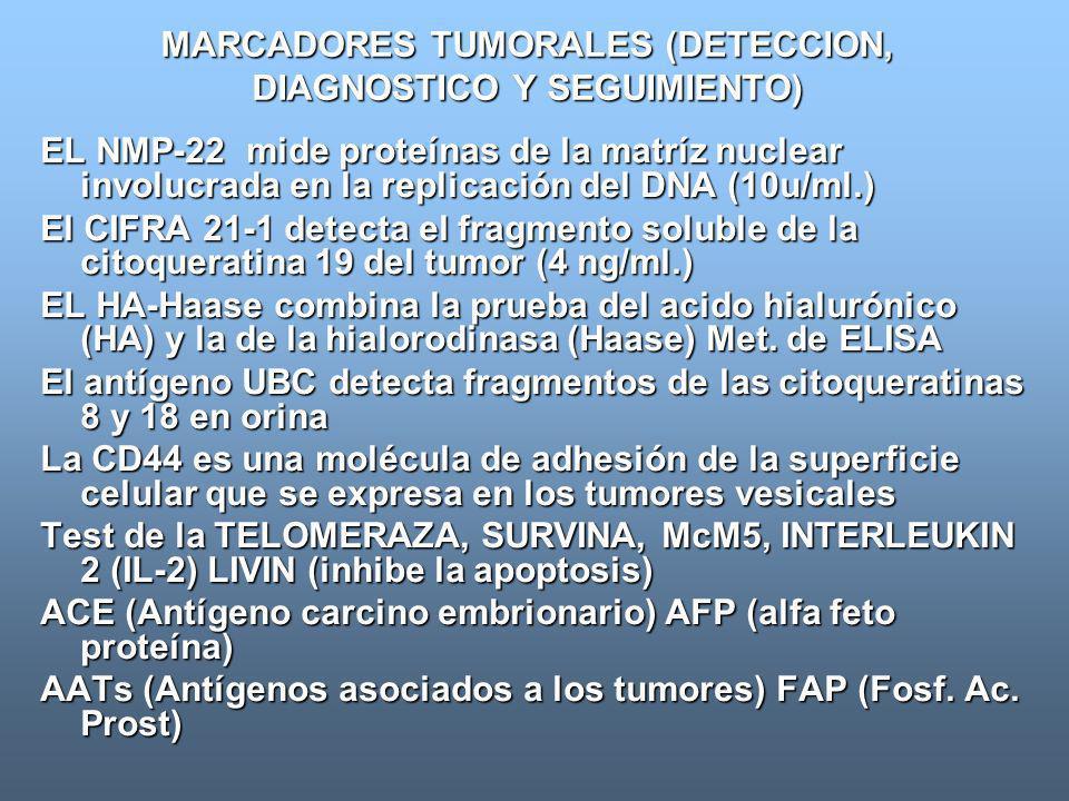 MARCADORES TUMORALES (DETECCION, DIAGNOSTICO Y SEGUIMIENTO)