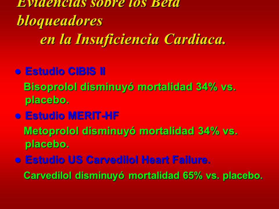 Evidencias sobre los Beta bloqueadores en la Insuficiencia Cardiaca.