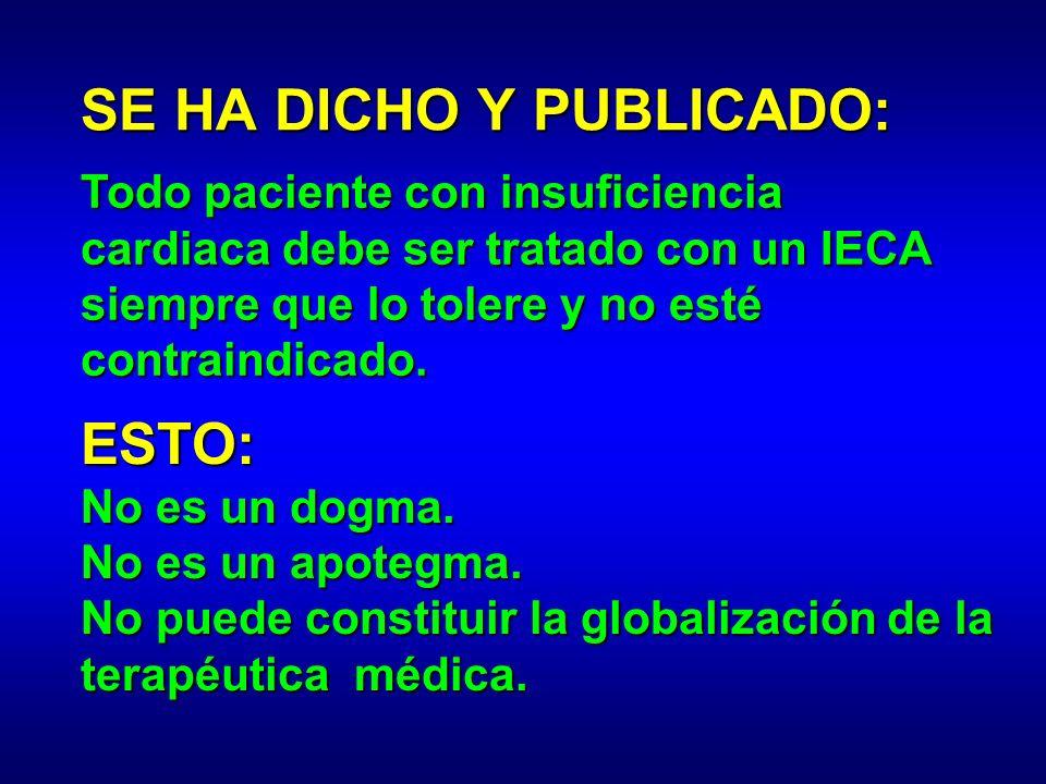 SE HA DICHO Y PUBLICADO: